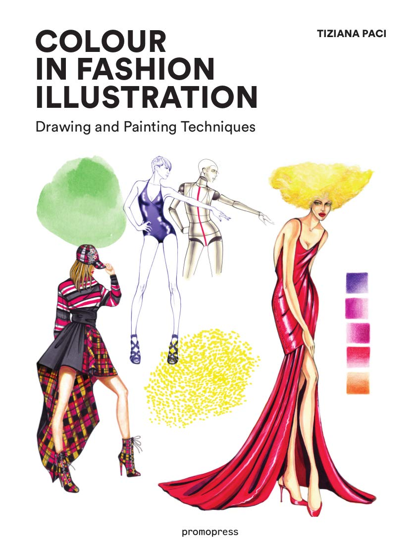 Phenomenal Colour In Fashion Illustration Drawing And Painting Techniques Lance Publishing Studio Download Free Architecture Designs Parabritishbridgeorg