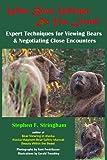 When Bears Whisper, Do You Listen?