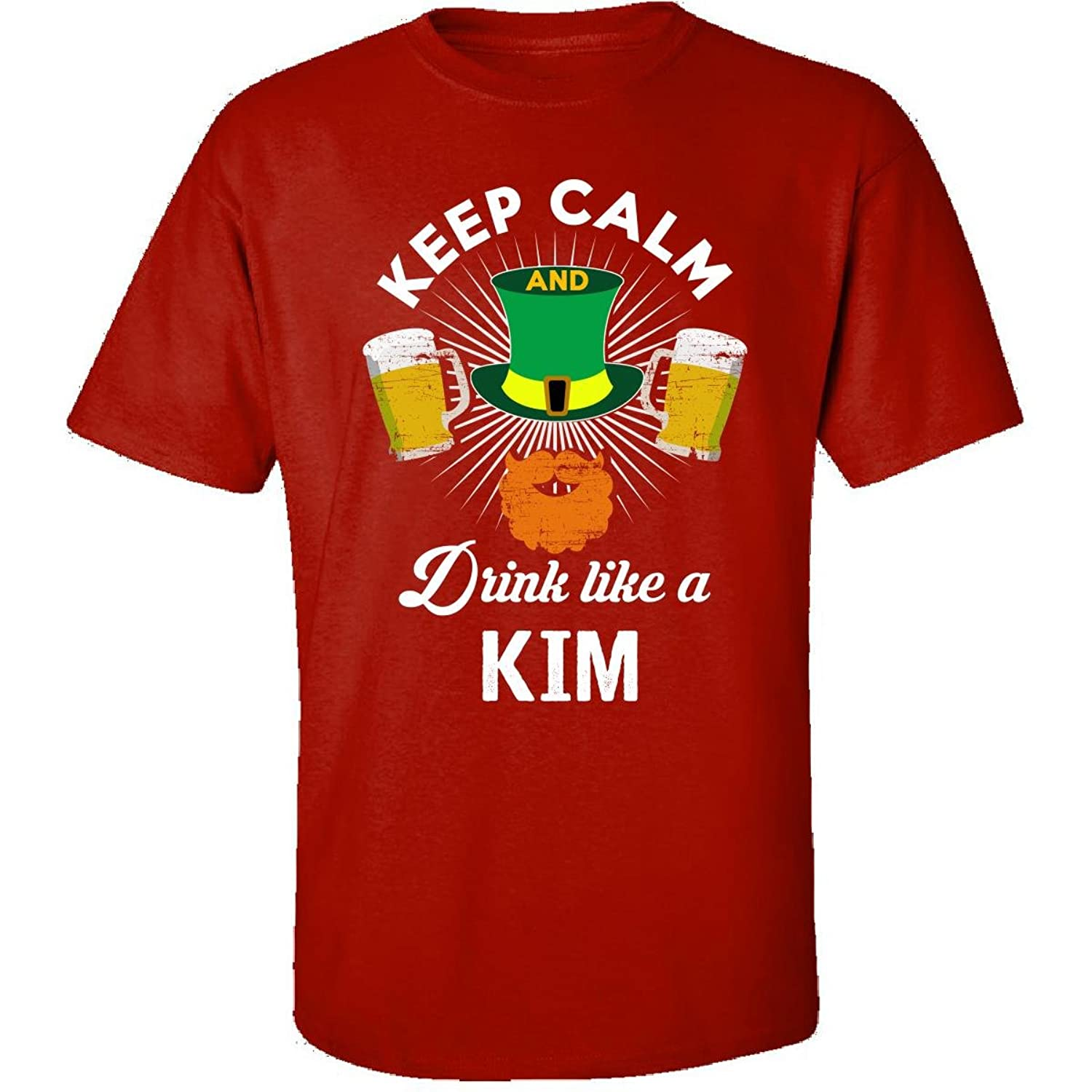 St Patricks Day Keep Calm Drink Like A Kim Irish - Adult Shirt