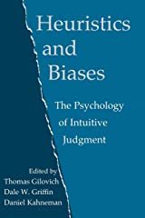 Heuristics and Biases: The Psychology of Intuitive Judgment Paperback