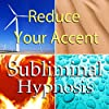 Reduce Your Accent with Subliminal Affirmations