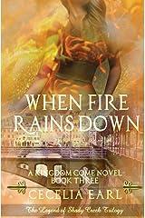 When Fire Rains Down (Kingdom Come) (Volume 3) Paperback