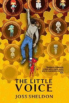 The Little Voice: A rebellious novel by [Sheldon, Joss]