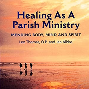 Healing as a Parish Ministry Audiobook