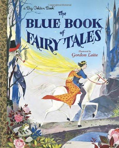 Read Online The Blue Book of Fairy Tales (Big Golden Book) ebook
