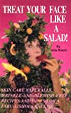 Treat Your Face Like a Salad!, Julia M. Busch, 0963290789