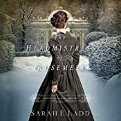 The Headmistress of Rosemere: Whispers on the Moors | Sarah E. Ladd