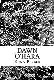 Dawn O'Hara, Edna Ferber, 1482545845