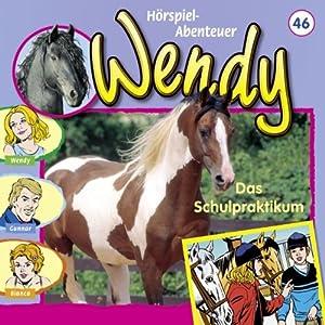 Das Schulpraktikum (Wendy 46) Hörspiel