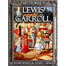 The Story of Lewis Carroll [Illustrated]