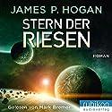 Stern der Riesen (Riesen-Trilogie 3) Hörbuch von James P. Hogan Gesprochen von: Mark Bremer