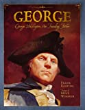 George: George Washington, Our Founding Father (Mount Rushmore Presidential Series)