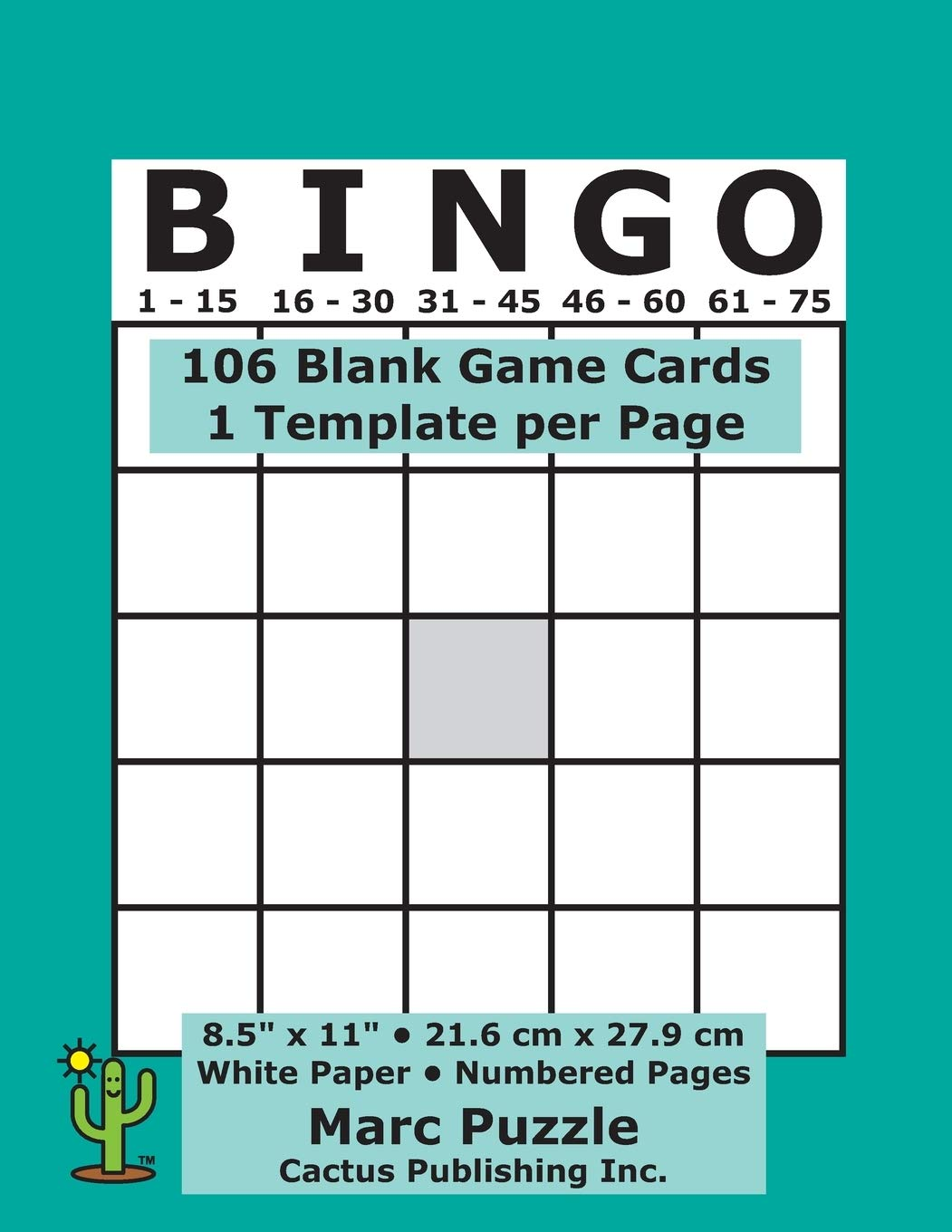 Bingo 106 Blank Game Cards 1 Bingo Template Per Page 8 5 X 11 21 6 X 27 9 Cm White Paper Page Numbers Empty Grid Board Score Scorecards Scoresheets Large Print Cactus Publishing