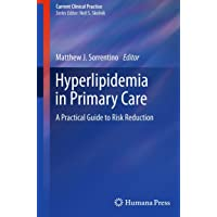 Hyperlipidemia in Primary Care: A Practical Guide to Risk Reduction (Current Clinical...
