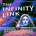 The Infinity Link Audiobook by Jeffrey A. Carver Narrated by Devon Sorvari