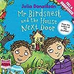 Mr Birdsnest and the House Next Door | Julia Donaldson