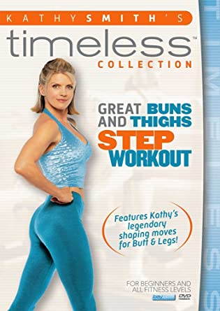 Kathy Smith Timeless: Great Buns & Thighs Step DVD 2012 US