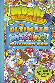 Moshi Monsters: the Ultimate Moshling Collector's Guide ...