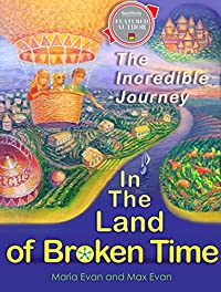 In The Land Of Broken Time: The Incredible Journey by Maria Evan ebook deal