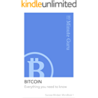 Bitcoin: Everything You Need To Know (Success Mindset: MicroBook 1)