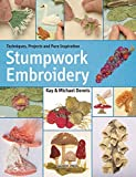 img - for Stumpwork Embroidery: Techniques, projects and pure inspiration book / textbook / text book