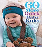60 More Quick Baby Knits: Adorable Projects for Newborns to Tots in 220 Superwash® Sport from Cascade Yarns (60 Quick Knits Collection)