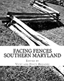 Facing Fences Southern Maryland, Vicki Rhoades, 1461195284