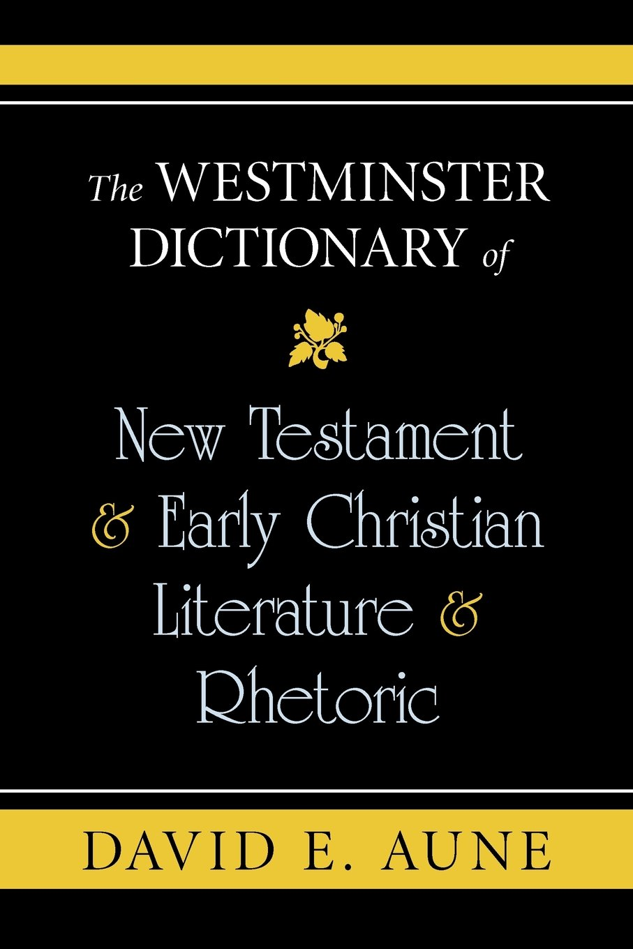 the-westminster-dictionary-of-new-testament-early-christian-literature-rhetoric