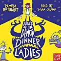 Attack of the Demon Dinner Ladies Audiobook by Pamela Butchart Narrated by Susan Calman