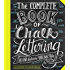 The Complete Book of Chalk Lettering: Create and Develop Your Own Style (English Edition)