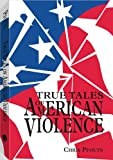 True Tales Of American Violence