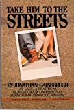 Take Him to the Streets, Jonathan Gainsbrugh, 0910311269