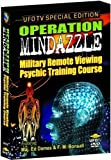 Operation Mindazzle: Military Remote Viewing (UFO TV Special Edition) by Ufo TV by Major Ed Dames (ret)