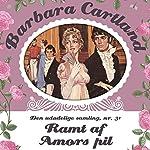 Ramt af Amors pil (Barbara Cartland - Den udødelige samling 31) | Barbara Cartland