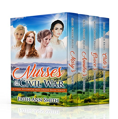 Nurses Of The Civil War: A Clean Historical Mail Order Bride Series cover