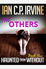 The Others (Haunted From Without - Book One): A page turning Conspiracy Thriller Kindle Edition