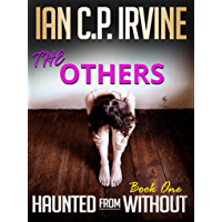 The Others (Haunted From Without - Book One): A page turning Conspiracy Thriller