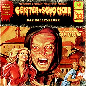 Das Höllenfeuer (Geister-Schocker 33) Hörspiel