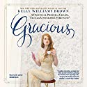 Gracious: A Practical Primer on Charm, Tact, and Unsinkable Strength Audiobook by Kelly Williams Brown Narrated by Kelly Williams Brown