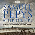 The Diary of Samuel Pepys: Pepys - After the Fire: BBC Radio 4 Full-Cast Dramatisation Radio/TV von Samuel Pepys Gesprochen von: Katherine Jakeways, Kris Marshall