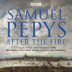 The Diary of Samuel Pepys: Pepys - After the Fire