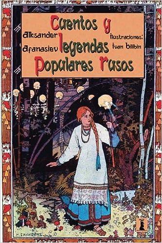 Cuentos y Leyendas Populares Rusos: Edición Juvenil Ilustrada: Amazon.es: Aleksandr Afanasiev, Iván Bilibin: Libros