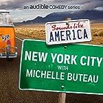 Ep. 4: New York City with Michelle Buteau (Sounds Like America) |  Audible Comedy,Michelle Buteau,Chris Gethard, Godfrey,Nore Davis,Aparna Nancherla,Jarrod Harris,Chris Fairbanks,Jon Fisch