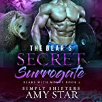 The Bear's Secret Surrogate: Bears With Money Book 2   Amy Star,Simply Shifters