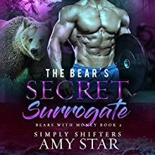 The Bear's Secret Surrogate: Bears With Money Book 2 Audiobook by Amy Star, Simply Shifters Narrated by Charlie Boswell