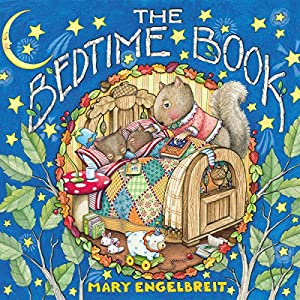 The Bedtime Book Audiobook by Mary Engelbreit, Mary Engelbreit - illustrator Narrated by Simona Chitescu-Weik