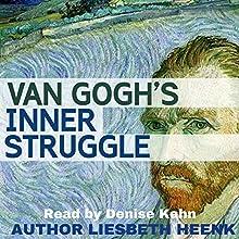 Van Gogh's Inner Struggle: Secrets of Van Gogh, Book 2 Audiobook by Liesbeth Heenk Narrated by Denise Kahn
