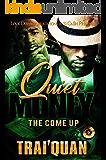 Quiet Money: The Come Up