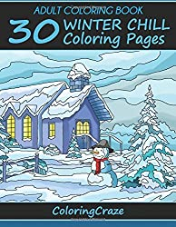 Adult Coloring Book: 30 Winter Chill Coloring Pages, Coloring Books For Adults Series By ColoringCraze (Colorful Seasons) (Volume 4)