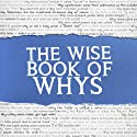 The Wise Book of Whys Audiobook by Daven Hiskey,  Today I Found Out.com Narrated by Simon Whistler